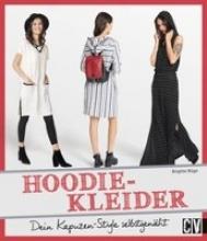 Büge, Brigitte Jetzt näh ich Hoodie-Kleider!