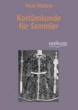 Mützel, Hans Kostümkunde für Sammler