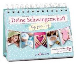 Müller-Egloff, Susanne Deine Schwangerschaft -- Tag für Tag