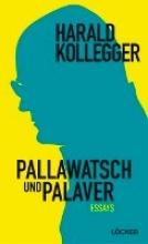 Kollegger, Harald Pallawasch und Palaver