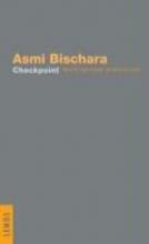 Bischara, Asmi Checkpoint