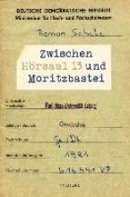 Schulz, Roman Zwischen H�rsaal 13 und Moritzbastei