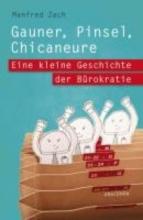 Zach, Manfred Gauner, Pinsel, Chicaneure. Eine kleine Geschichte der Brokratie