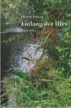 Ewert, Horst Entlang der Ufer