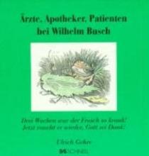 Busch, Wilhelm rzte, Apotheker und Patienten bei Wilhelm Busch