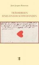 Rousseau, Jean-Jacques Träumereien eines einsam Schweifenden