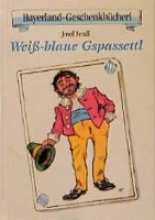 Fendl, Josef Weiss-blaue Gspassettl