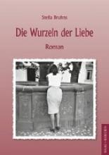 Bruhns, Stella Die Wurzeln der Liebe