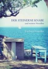 Gaedke, Gerhard Der steinerne Knabe und weitere Novellen
