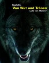 Werder, Lutz Von Wut und Tränen