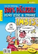 Boiselle, Steffen 100% PLZER! XUND ESSE & TRINKE