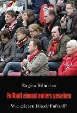Hillmann, Regina Fußball einmal anders gesehen