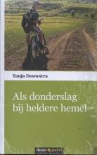 Tanja Douwstra , Als donderslag bij heldere hemel