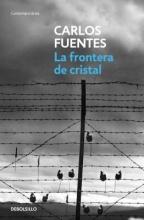 Fuentes, Carlos La Frontera de Cristal The Crystal Frontier
