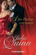 Quinn, Julia A Sir Phillip Con Amor = To Sir Phillip with Love