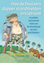 Oscar Westers , Hoe de Duitsers dapper stand hielden in Vietnam