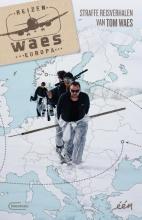 Tom Waes , Reizen Waes Europa