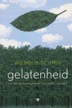 Wilhelm  Schmid Gelatenheid