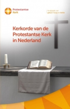 Protestantse Kerk , Kerkorde en generale regelingen van de Protestantse Kerk in Nederland