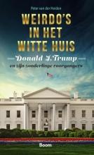 Peter van der Heiden , Weirdo`s in het Witte huis