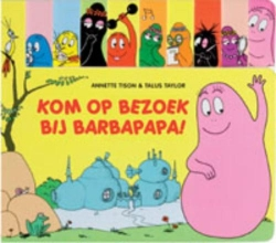Annette  Tison Barbapapa : Kom op bezoek bij Barbapapa!