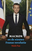 Niek Pas , Macron en de nieuwe Franse revolutie