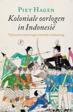 Piet  Hagen Koloniale oorlogen in Indonesië