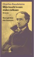 Charles Baudelaire , Mijn hoofd is een zieke vulkaan