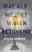 Sylvia Hubers , Wat als we niet waren betoverd