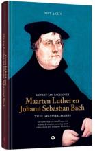 Govert Jan Bach , Govert Jan Bach over Maarten Luther en Johann Sebastian Bach Twee grensverleggers