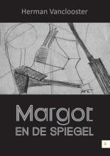 Herman  Vanclooster Margot en de Spiegel