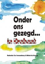 Onder ons gezegd... in Brabant