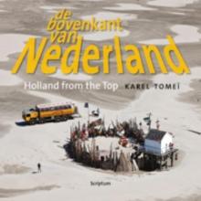 Karel  Tomeï De bovenkant van Nederland IV/Holland from the Top IV