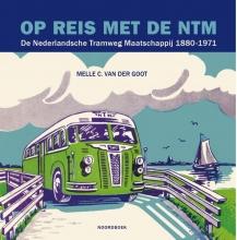 Melle C. Van Der Goot Op reis met de NTM