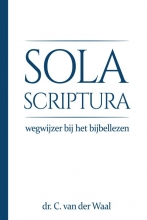 Cornelis van der Waal , Sola Scriptura