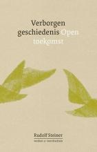 Rudolf Steiner , Verborgen geschiedenis, open toekomst