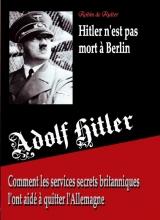 Robin De Ruiter , Adolf Hitler n`est pas mort a Berlin