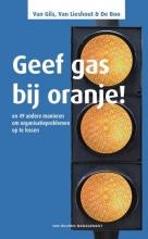 Bastiaan van Gils, Arjon van Lieshout, Renée de Boo Geef gas bij oranje!