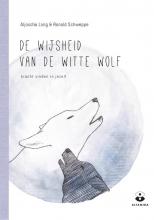 Ronald Schweppe Aljoscha Long, De wijsheid van de witte wolf
