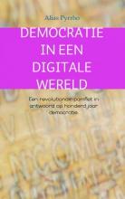Alias  Pyrrho Democratie in een digitale wereld