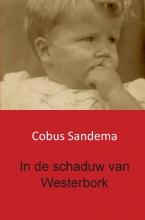 Cobus  Sandema In de schaduw van Westerbork