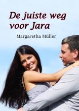 Margaretha Müller , De juiste weg voor Jara