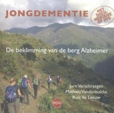 Jurn  Verschraegen, Mathieu  Vandenbulcke, Rick de Leeuw Jongdementie. De beklimming van de berg Alzheimer