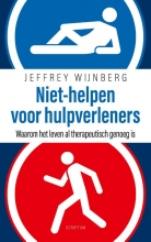 Jeffrey  Wijnberg Niet-helpen voor hulpverleners