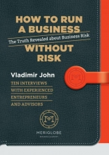 Vladimir John , How to run a business without risk