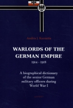 Andris J. Kursietis , Warlords of the German Empire 1914-1918