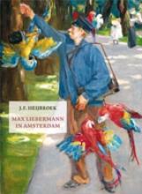 J.F. Heibroek , Max Liebermannn in Amsterdam