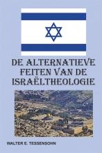 Walter Tessensohn , De alternatieve feiten van de Israëltheologie