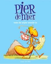 Lizzy van Pelt Pier de mier Pier de mier trekt de wijde wereld in