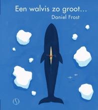 Daniel  Frost Een walvis zo groot als…